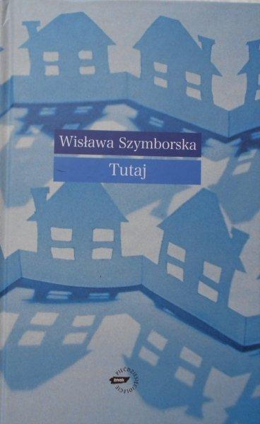 Wisława Szymborska • Tutaj [Nobel 1996]