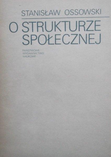 Stanisław Ossowski • O strukturze społecznej