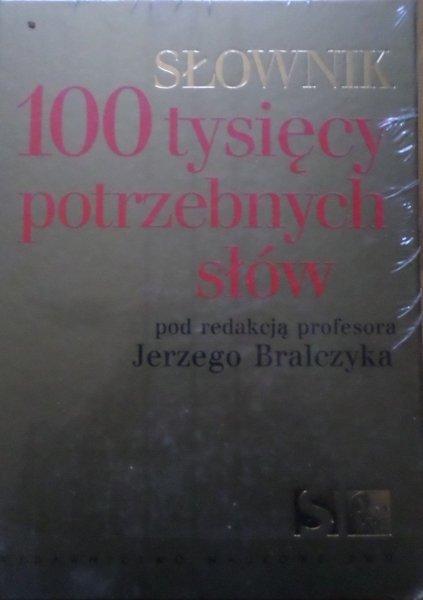 Jerzy Bralczyk • Słownik 100 tysięcy potrzebnych słów