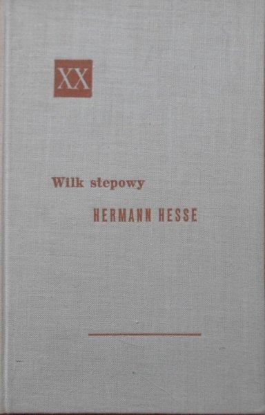 Hermann Hesse • Wilk stepowy [Powieści XX wieku]