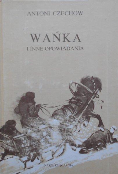Antoni Czechow • Wańka