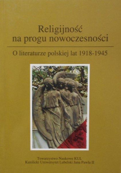 Religijność na progu nowoczesności. O literaturze polskiej lat 1918-1945 • Gombrowicz, Zegadłowicz, Miłosz