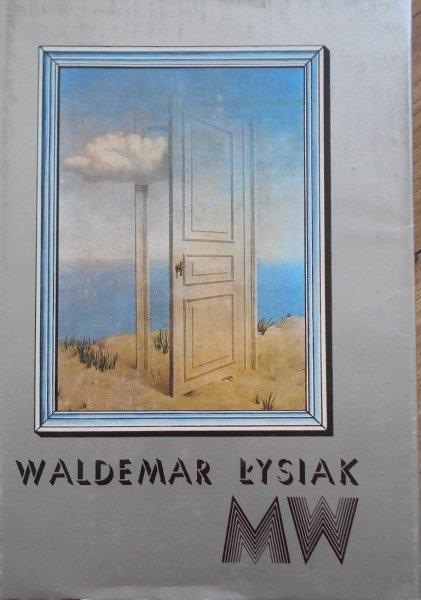 Waldemar Łysiak • MW