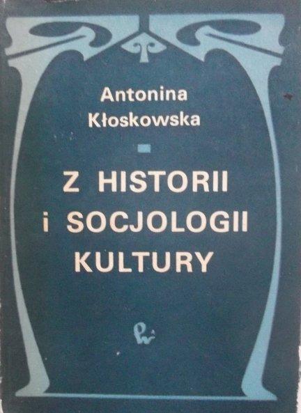 Antonina Kłoskowska • Z historii i socjologii kultury