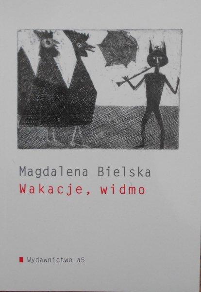 Magdalena Bielska • Wakacje, widmo