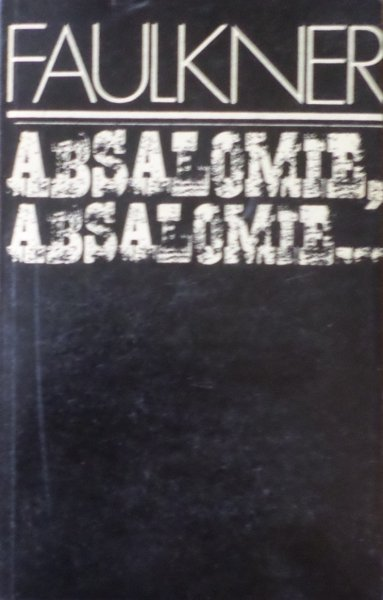 William Faulkner • Absalomie, Absalomie [Nobel 1949]