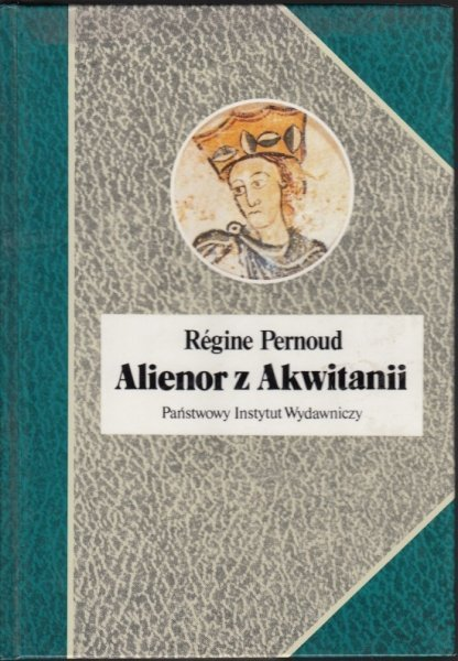 Regine Pernoud • Alienor z Akwitanii
