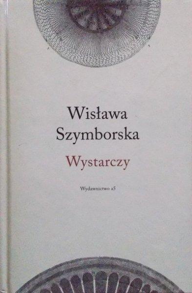 Wisława Szymborska • Wystarczy