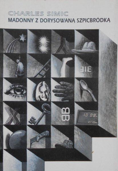 Charles Simic • Madonny z dorysowaną szpicbródką [Stanisław Barańczak]