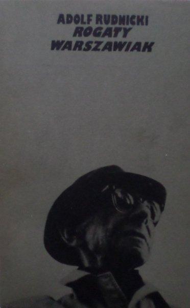 Adolf Rudnicki • Rogaty Warszawiak