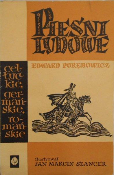 Edward Porębowicz • Pieśni ludowe celtyckie, germańskie, romańskie [Szancer]
