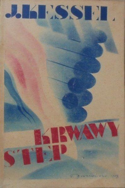Joseph Kessel • Krwawy step [Tadeusz Gronowski]