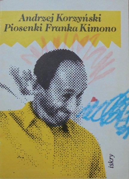 Andrzej Korzyński • Piosenki Franka Kimono [Piotr Młodożeniec]