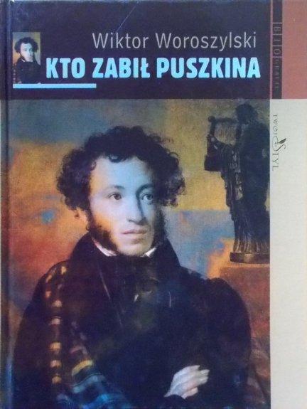 Wiktor Woroszylski • Kto zabił Puszkina [Aleksander Puszkin]