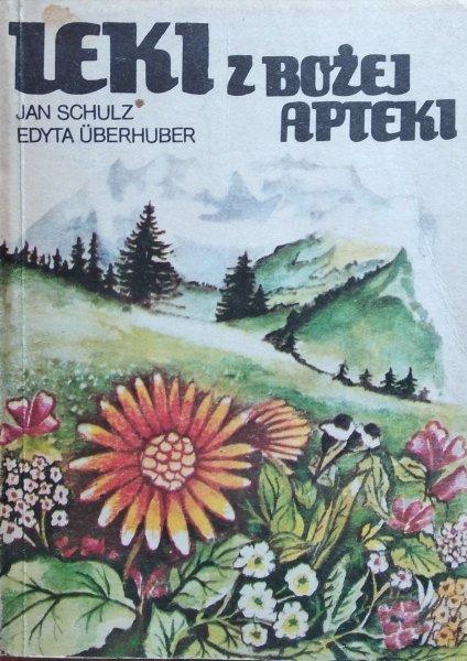 Schulz, Uberhuber • Leki z bożej apteki