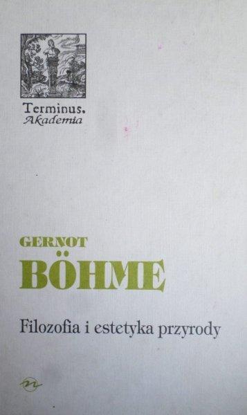 Gernot Bohme • Filozofia i estetyka przyrody