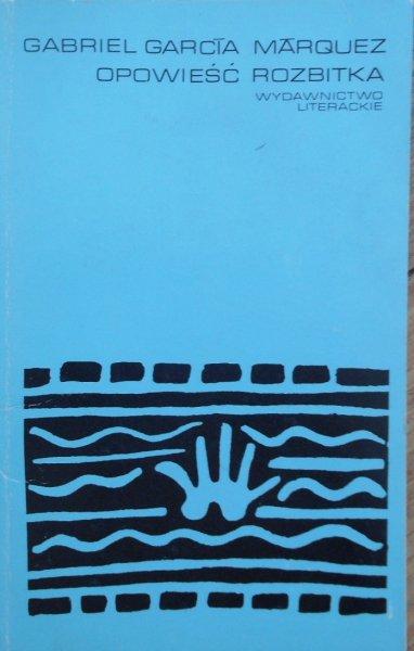 Gabriel Garcia Marquez • Opowieść rozbitka [Nobel 1982]