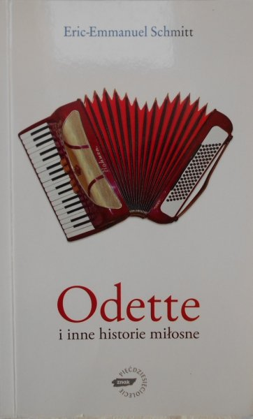 Eric Emmanuel Schmitt • Odette i inne historie miłosne