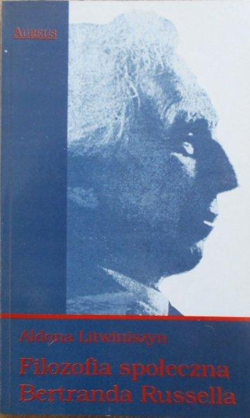 Aldona Litwiniszyn • Filozofia społeczna Bertranda Russellla