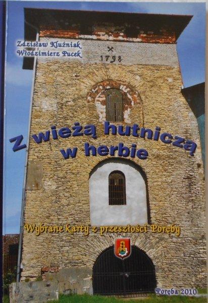 Zdzisław Kluźniak, Włodzimierz Pucek • Z wieżą hutniczą w tle. Wybrane karty z przeszłości Poręby