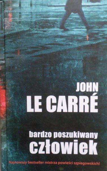 John le Carre • Bardzo poszukiwany człowiek