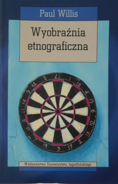 Paul Willis • Wyobraźnia etnograficzna