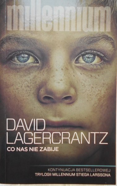 David Lagercrantz • Co nas nie zabije [Millennium]