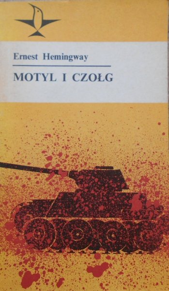 Ernest Hemingway • Motyl i czołg