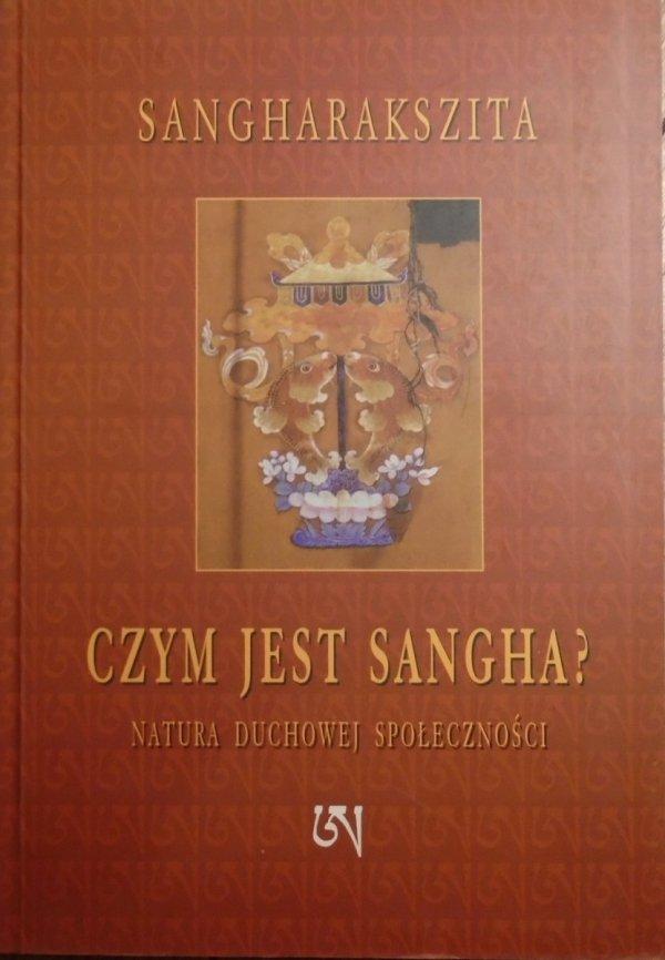 Sangharakszita • Czym jest Sangha? Natura duchowej społeczności