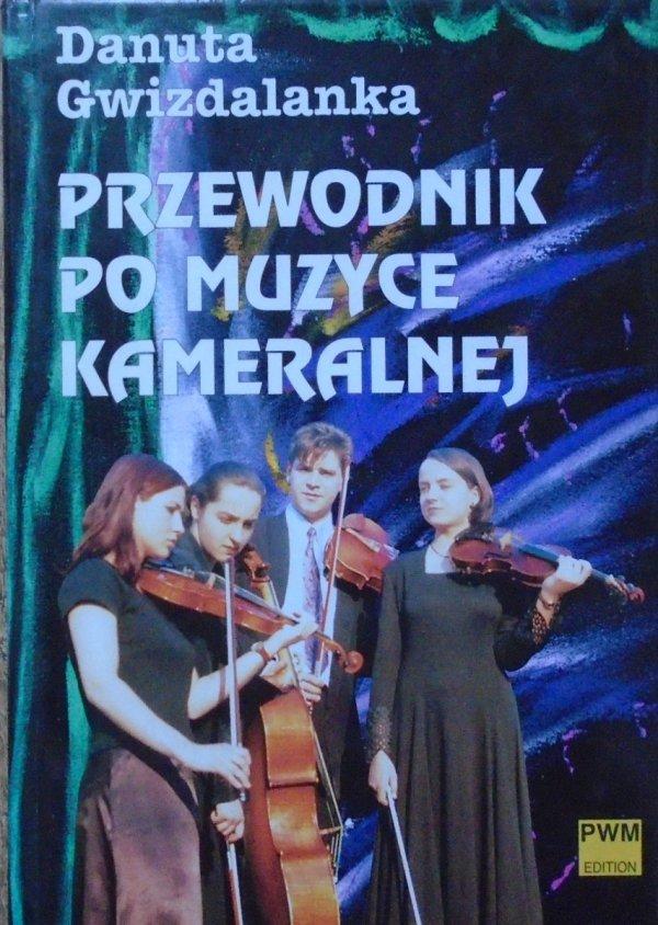 Danuta Gwizdalanka • Przewodnik po muzyce kameralnej