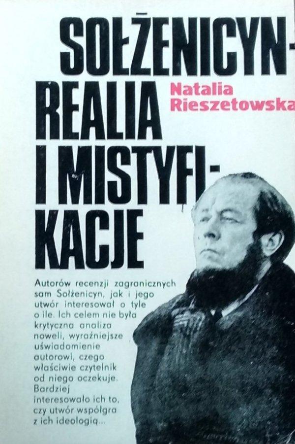 Natalia Rieszetowska • Sołżenicyn. Realia i mistyfikacje