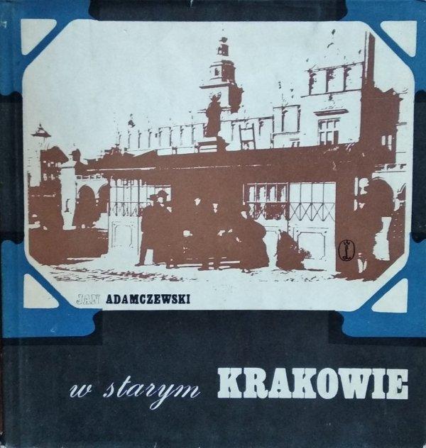 Jan Adamczewski • W starym Krakowie