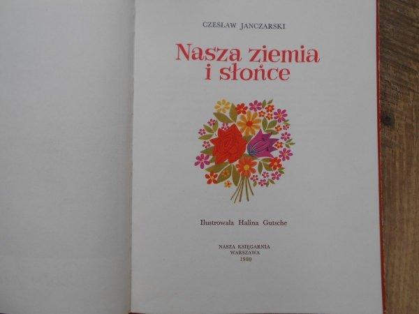 Czesław Janczarski • Nasza ziemia i słońce [Halina Gutsche]