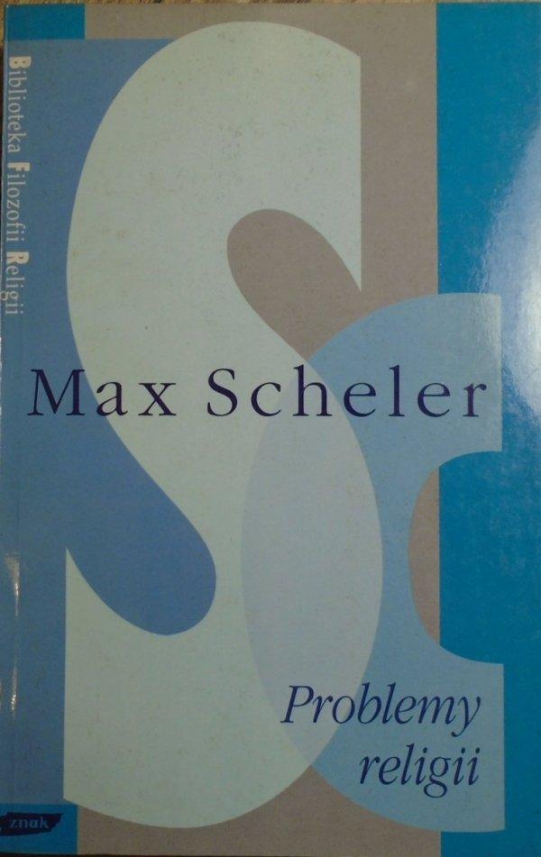 Max Scheler • Problemy religii [Biblioteka Filozofii Religii]