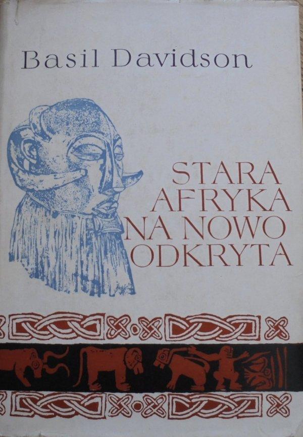 Basil Davidson • Stara Afryka na nowo odkryta