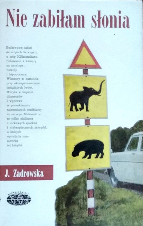 Joanna Zadrowska • Nie zabiłam słonia