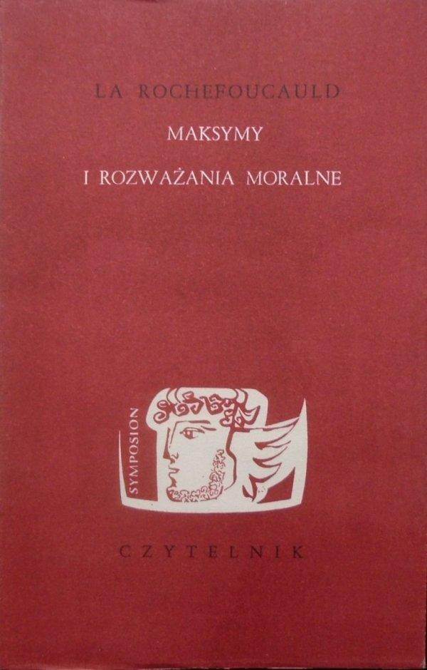 La Rochefoucauld Maksymy i rozważania moralne