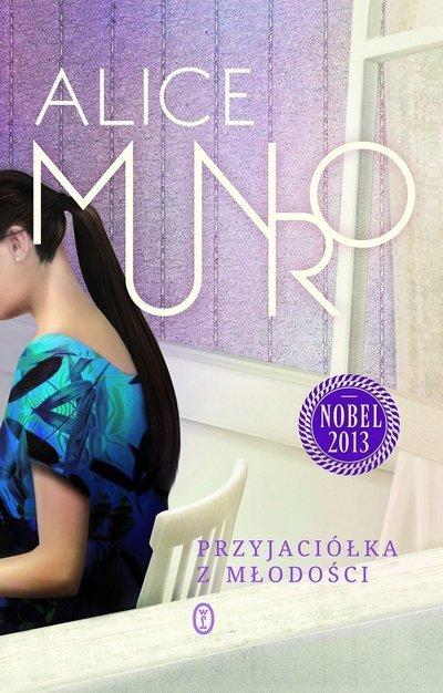 Alice Munro • Przyjaciółka z młodości [Nobel 2013]