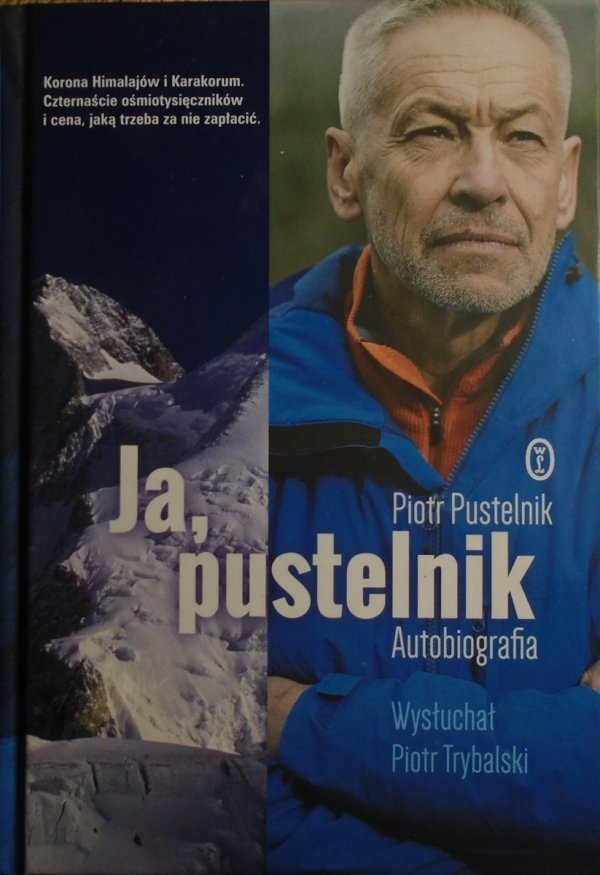 Piotr Pustelnik • Ja, Pustelnik. Autobiografia