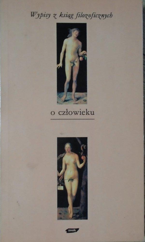Tadeusz Gadacz • O człowieku. Wypisy z ksiąg filozoficznych