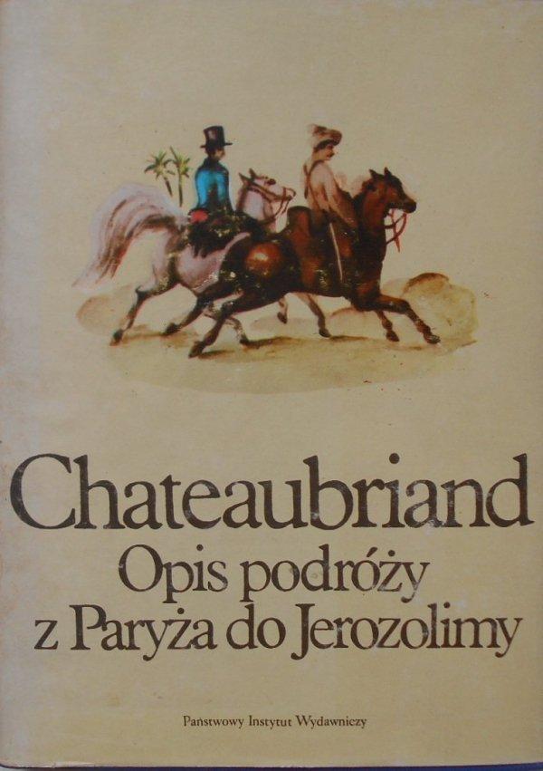 Chateaubriand • Opis podróży z Paryża do Jerozolimy