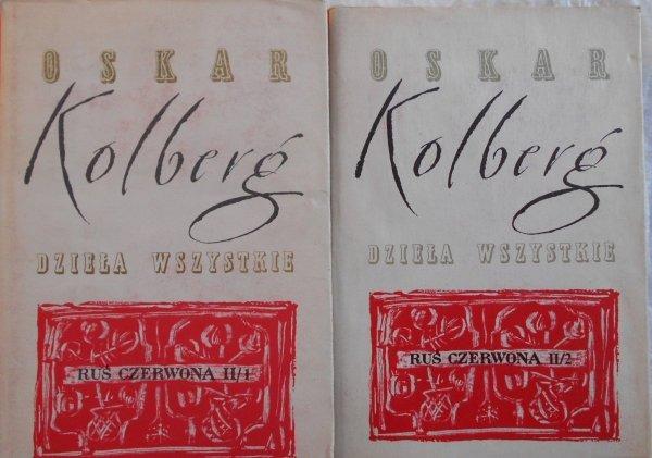 Oskar Kolberg • Ruś czerwona. Dzieła wszystkie 57