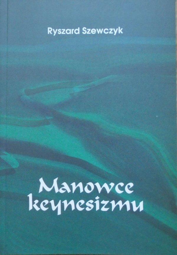 Ryszard Szewczyk • Manowce keynesizmu