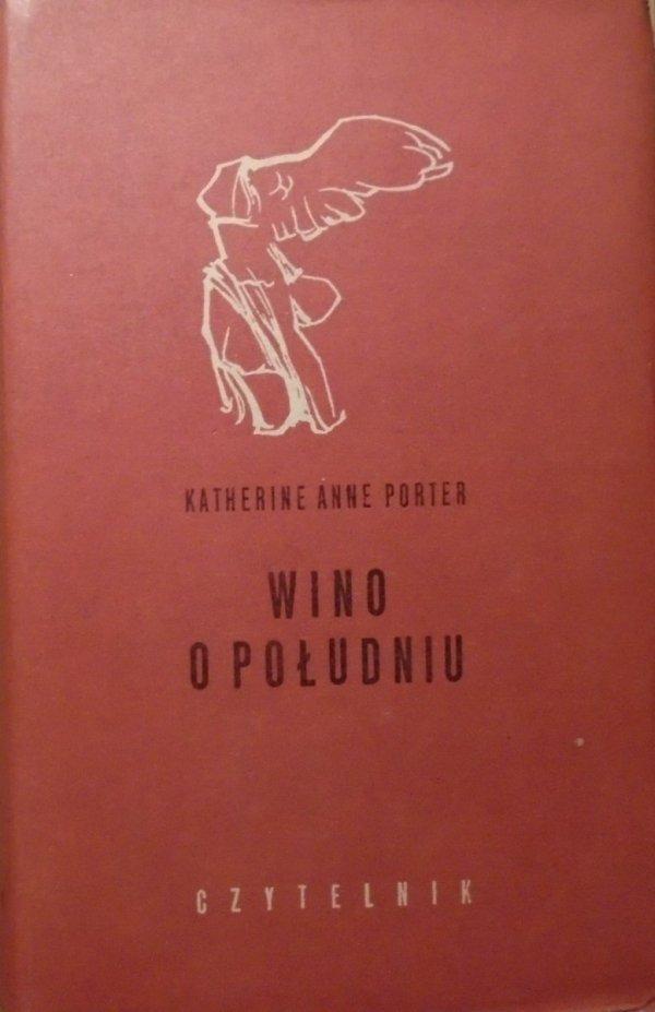Catherine Anne Porter • Wino o południu