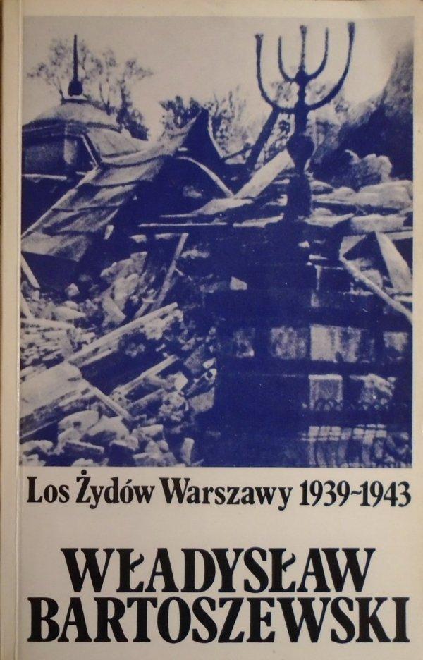 Władysław Bartoszewski • Los Żydów Warszawy 1939-1943