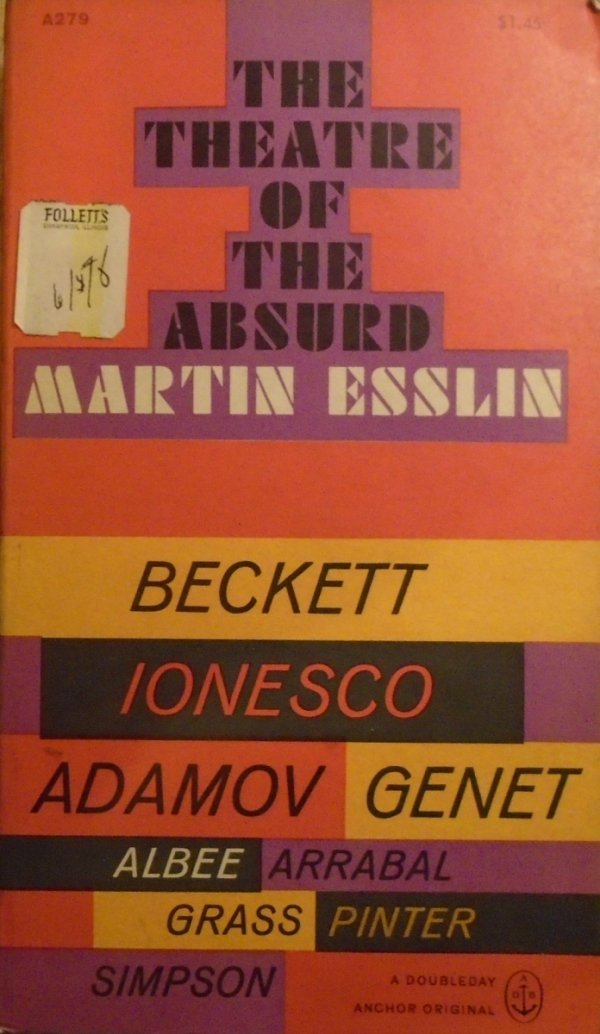 Martin Esslin • The Theatre of the Absurd [Beckett, Vian, Adamov, Buzatti, Ionesco, Genet]