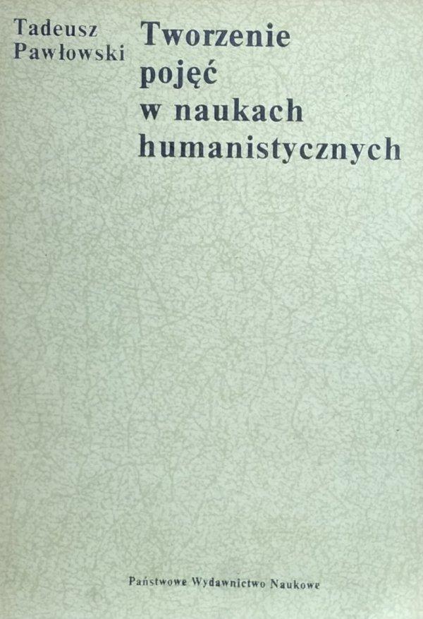 Tadeusz Pawłowski • Tworzenie pojęć w naukach humanistycznych
