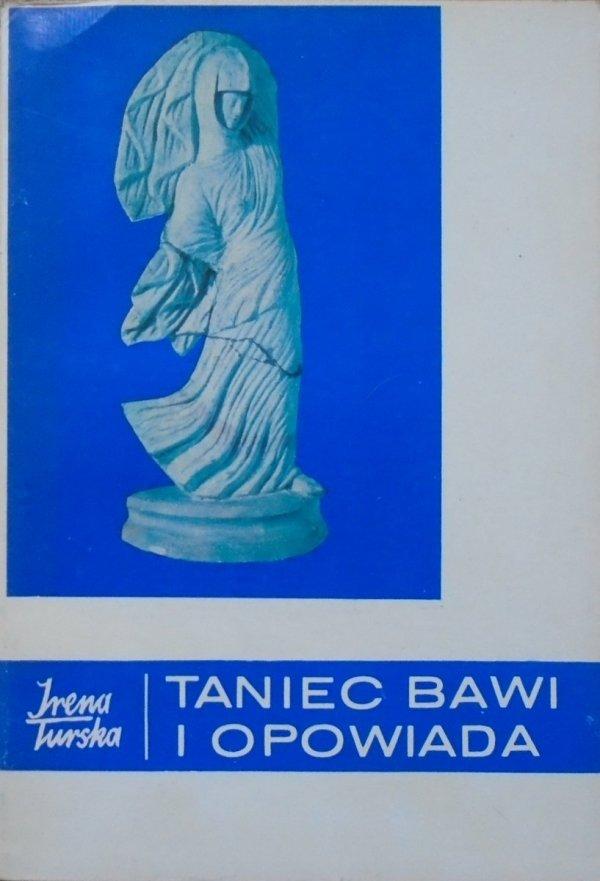 Irena Turska • Taniec bawi i opowiada