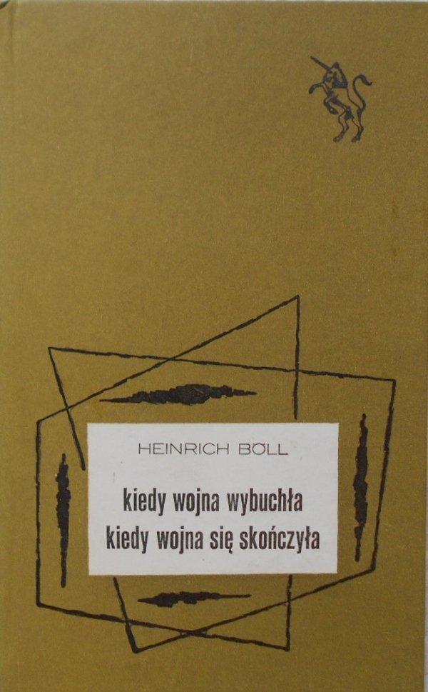Heinrich Boll • Kiedy wojna wybuchła, kiedy wojna się skończyła
