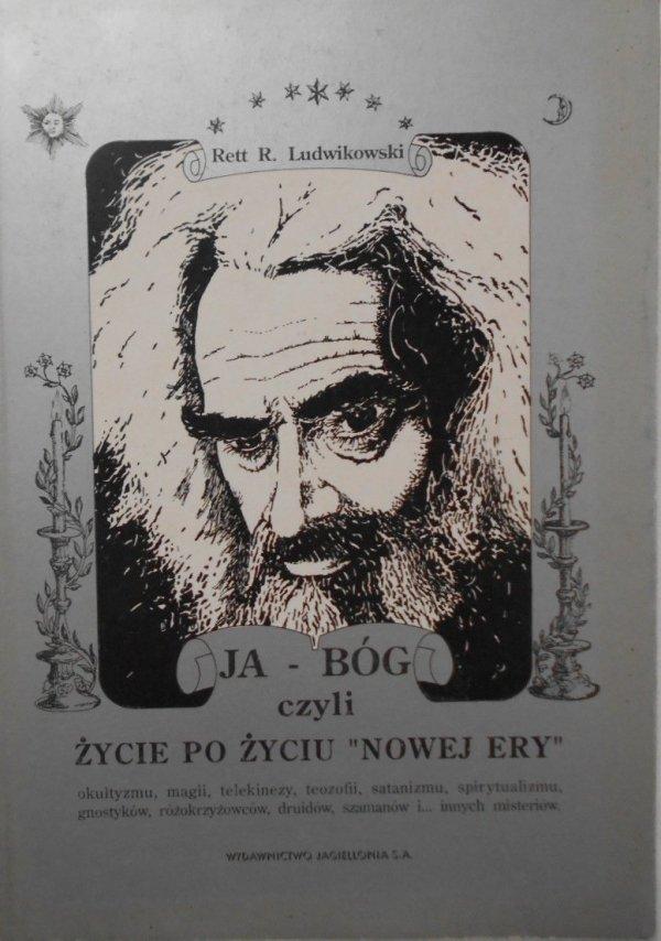 Rett R. Ludwikowski • Ja - Bóg czyli życie po życiu 'nowej ery'